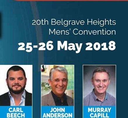 Belgrave Heights Men's Convention 2018 (25th – 26th May 2018)